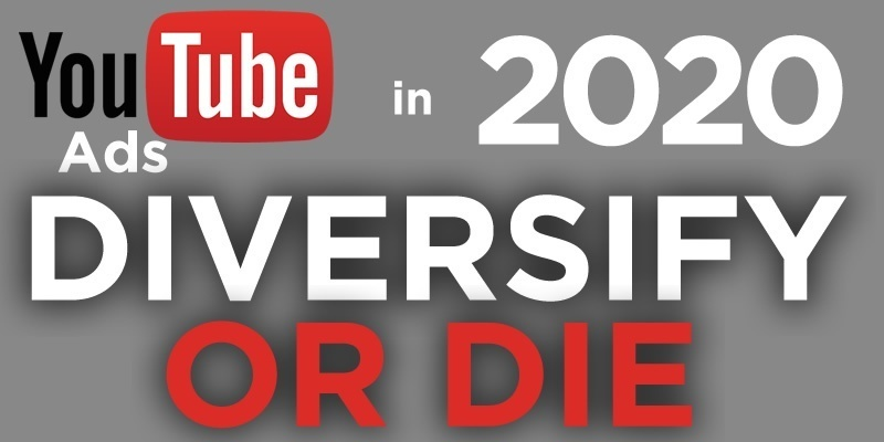 Diversify or Die: YouTube ad guide for 2020 youtube ad step-by-step guide