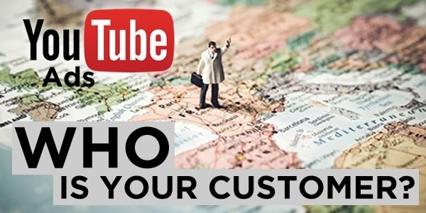 youtube ads who is your customer